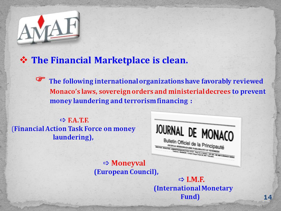  The Financial Marketplace is clean.  Moneyval (European Council),  I.M.F.