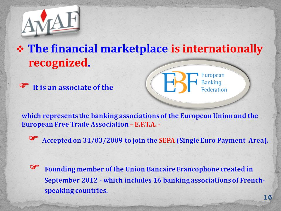  The financial marketplace is internationally recognized.