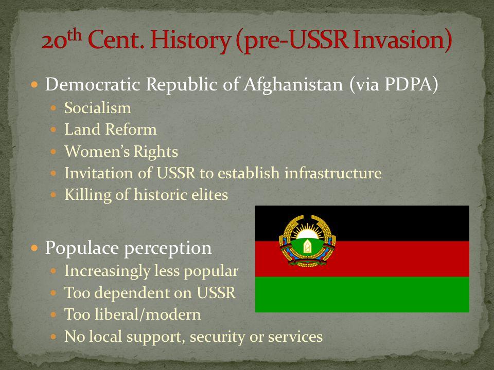 Democratic Republic of Afghanistan (via PDPA) Socialism Land Reform Women's Rights Invitation of USSR to establish infrastructure Killing of historic