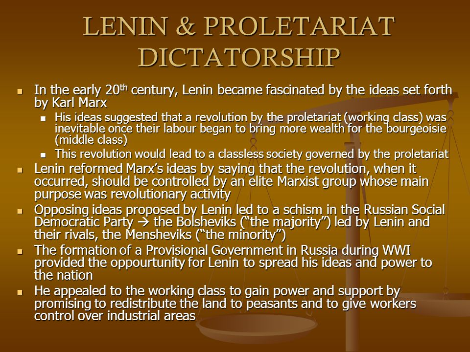 LENIN & PROLETARIAT DICTATORSHIP In the early 20 th century, Lenin became fascinated by the ideas set forth by Karl Marx In the early 20 th century, L