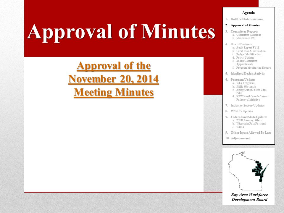 Approval of Minutes Approval of the November 20, 2014 Meeting Minutes Approval of the November 20, 2014 Meeting Minutes Agenda 1.Roll Call/Introductio