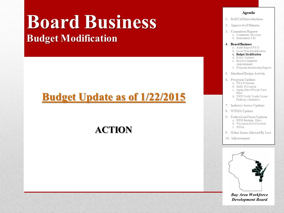 Budget Update as of 1/22/2015 Budget Update as of 1/22/2015ACTION Agenda 1.Roll Call/Introductions 2.Approval of Minutes 3.Committee Reports a.Committ
