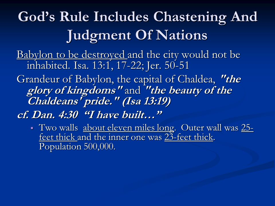 God's Rule Includes Chastening And Judgment Of Nations Babylon to be destroyed and the city would not be inhabited.