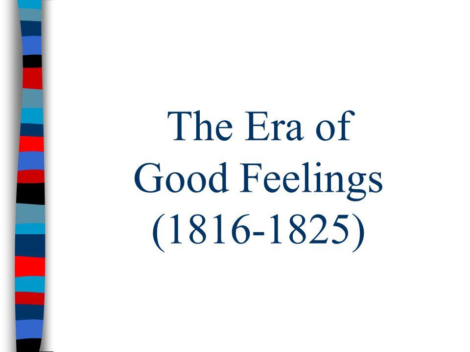The Era of Good Feelings (1816-1825)