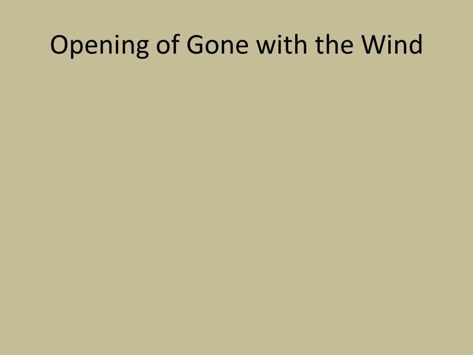 Opening of Gone with the Wind