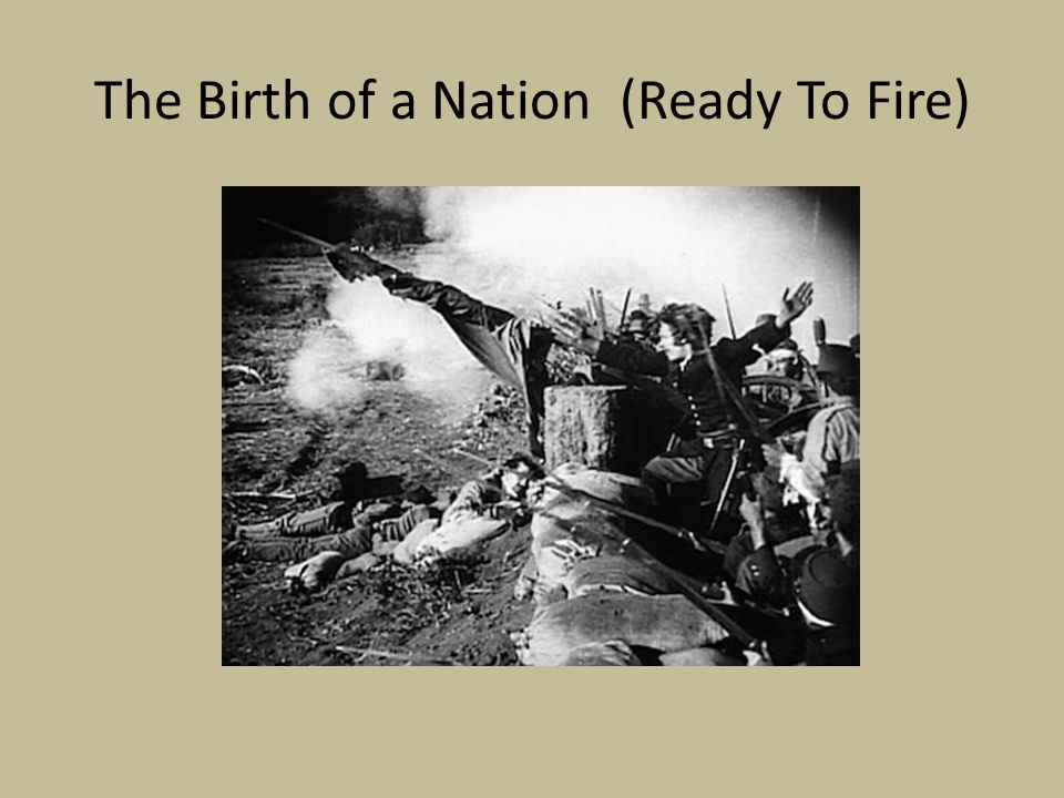 The Birth of a Nation (Ready To Fire)