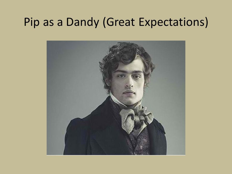 Pip as a Dandy (Great Expectations)
