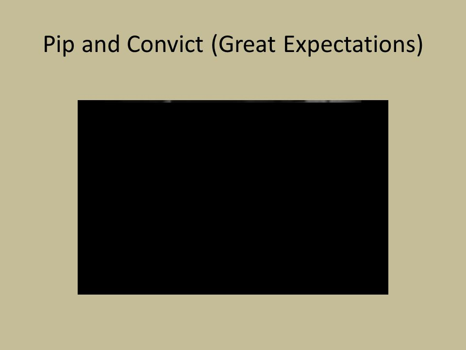 Pip and Convict (Great Expectations)