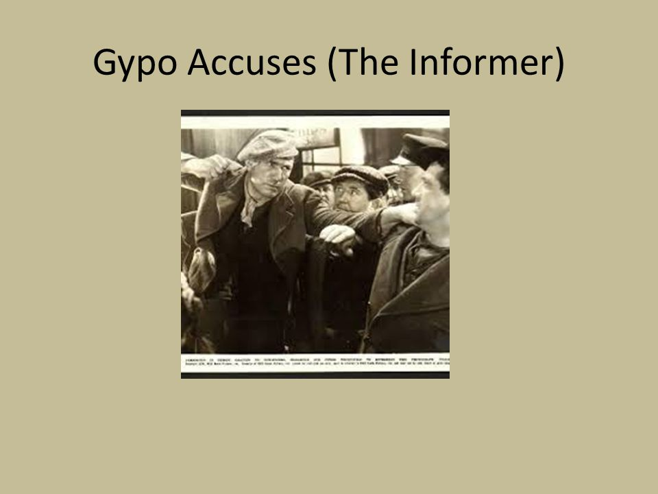 Gypo Accuses (The Informer)