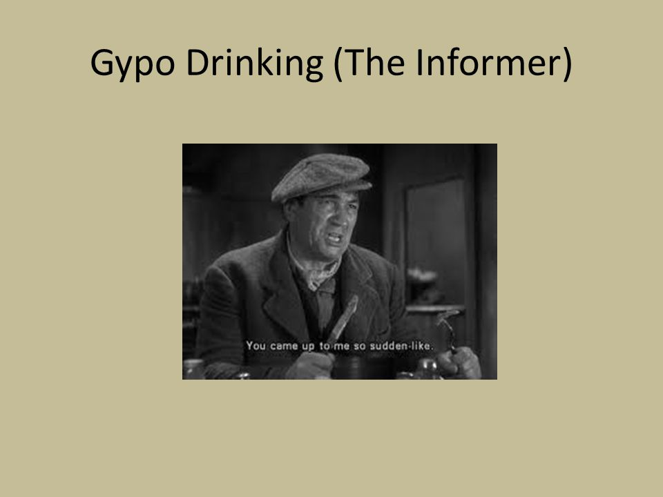 Gypo Drinking (The Informer)