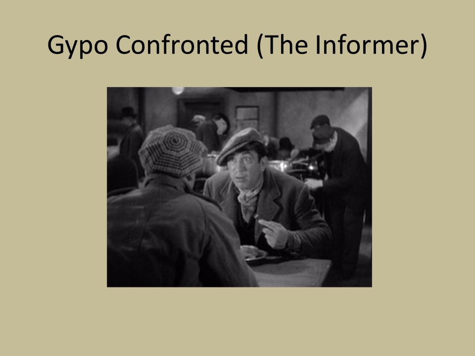 Gypo Confronted (The Informer)