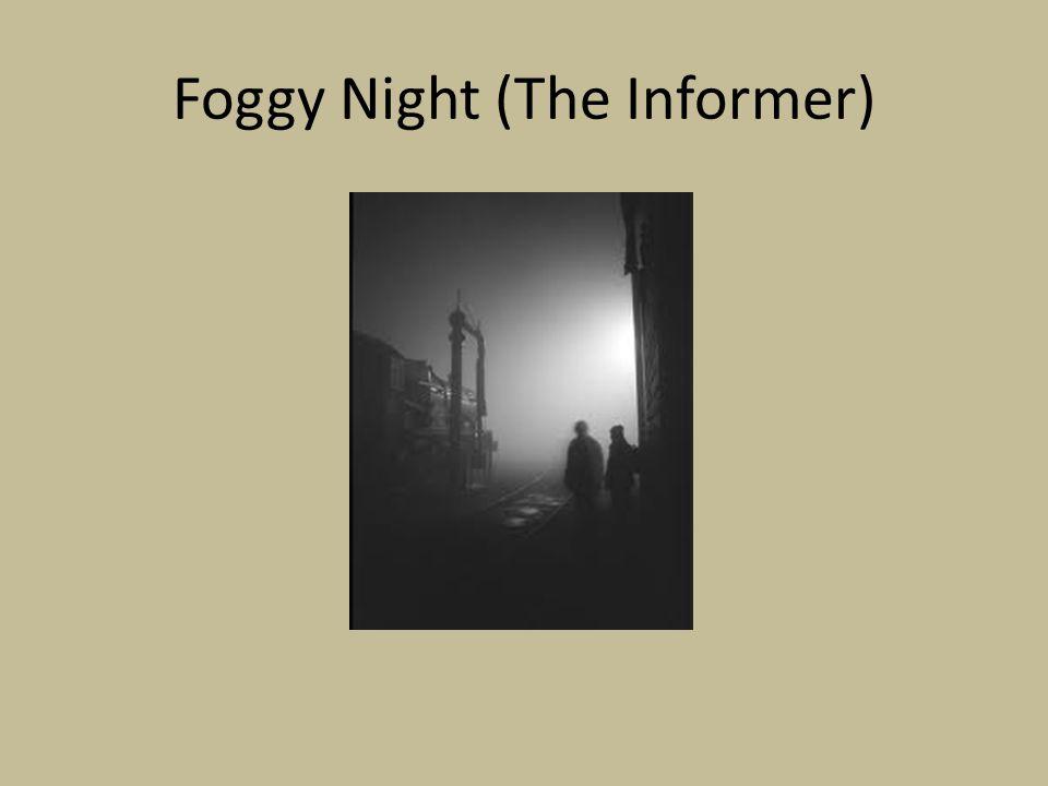 Foggy Night (The Informer)