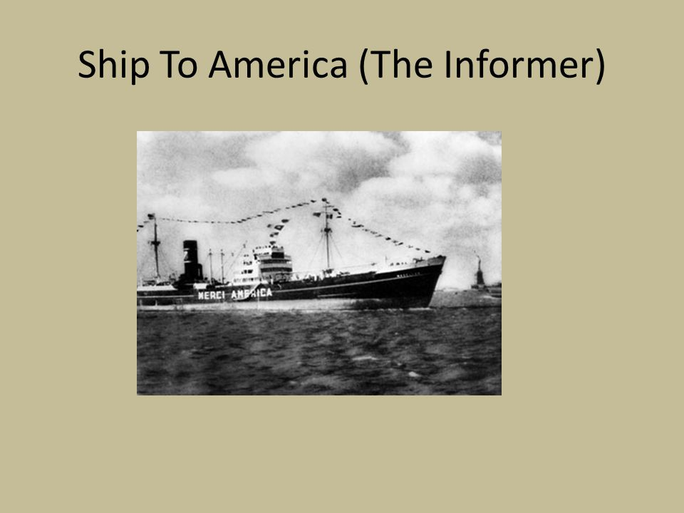 Ship To America (The Informer)