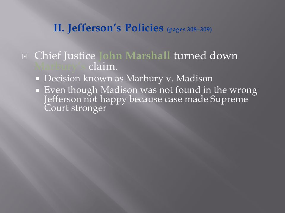  Chief Justice John Marshall turned down Marbury's claim.  Decision known as Marbury v. Madison  Even though Madison was not found in the wrong Jef