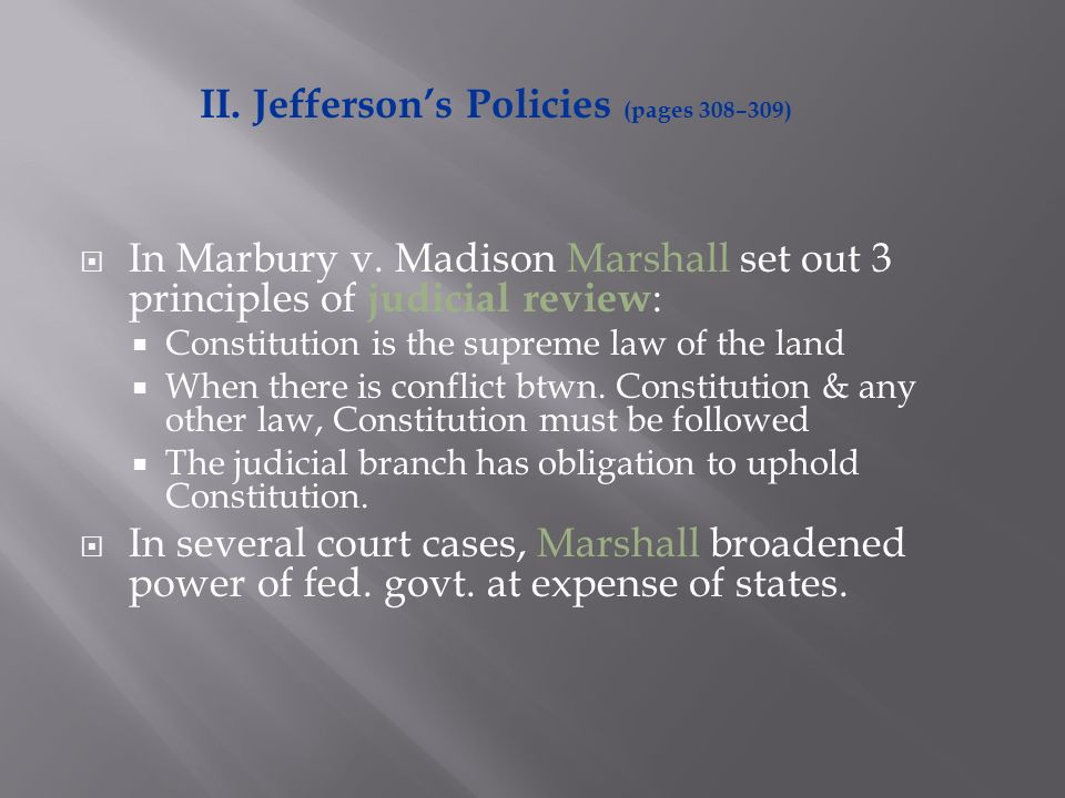  In Marbury v. Madison Marshall set out 3 principles of judicial review :  Constitution is the supreme law of the land  When there is conflict btwn