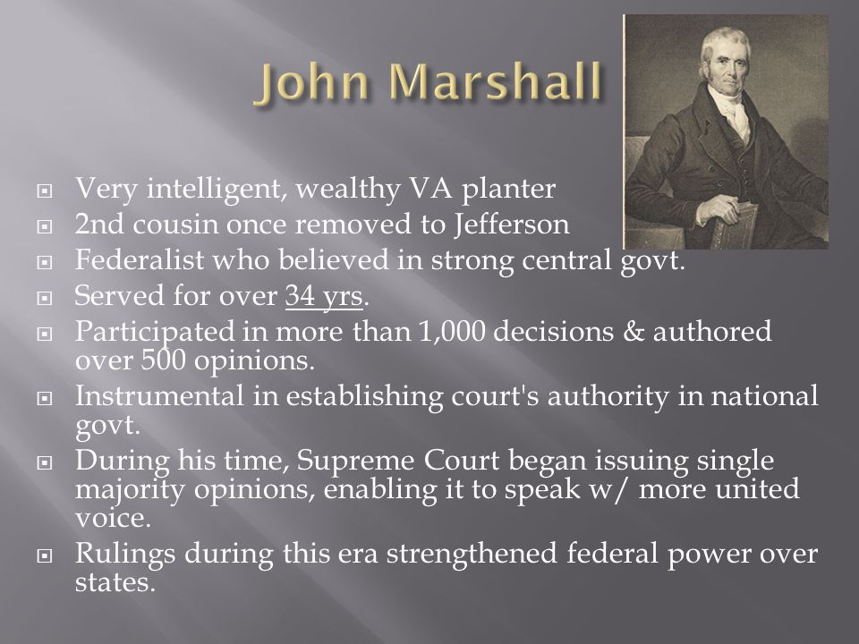  Very intelligent, wealthy VA planter  2nd cousin once removed to Jefferson  Federalist who believed in strong central govt.