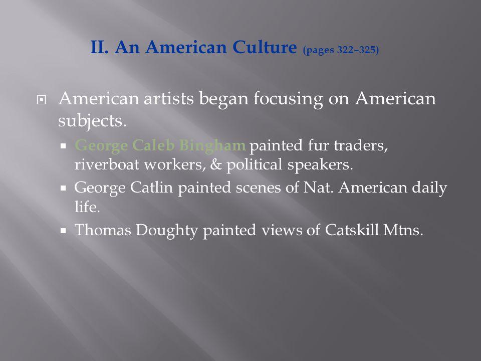  American artists began focusing on American subjects.