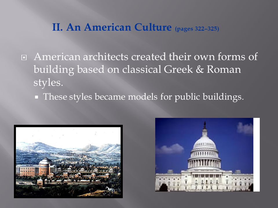  American architects created their own forms of building based on classical Greek & Roman styles.