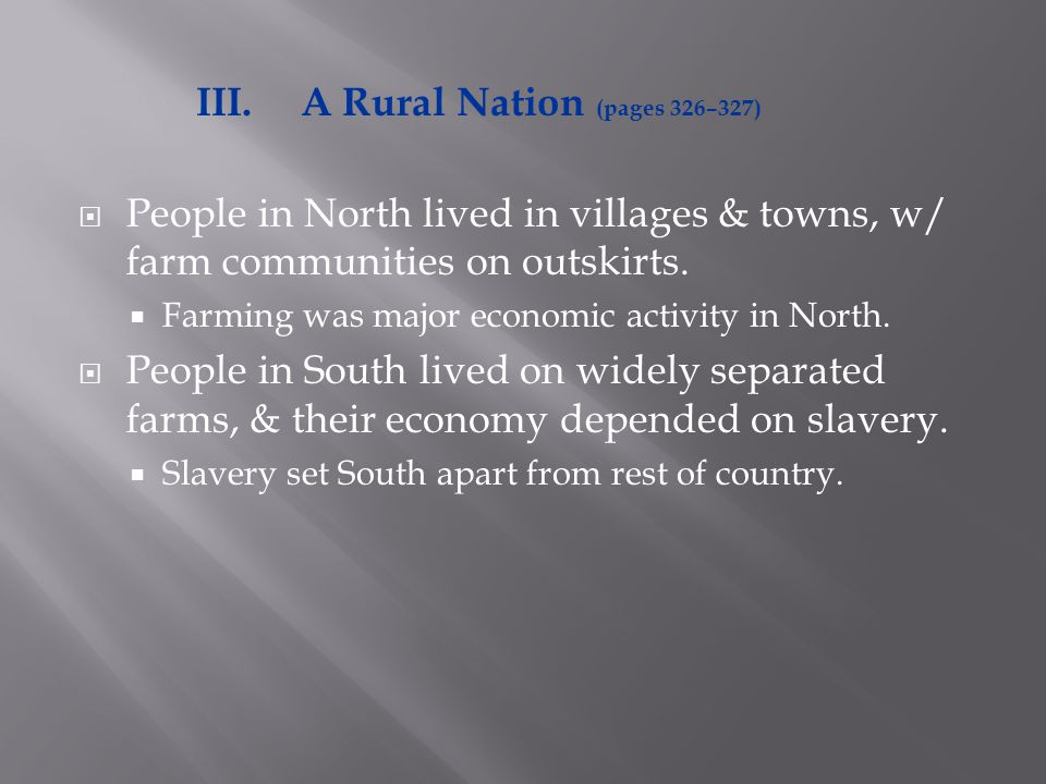  People in North lived in villages & towns, w/ farm communities on outskirts.  Farming was major economic activity in North.  People in South lived