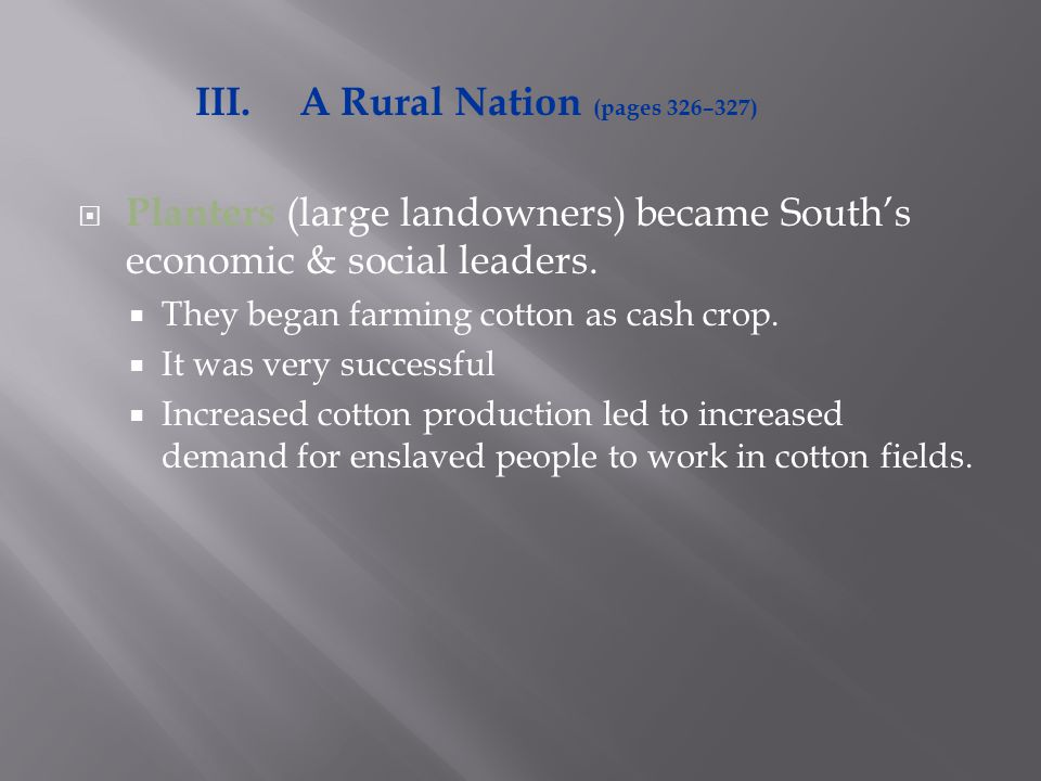  Planters (large landowners) became South's economic & social leaders.