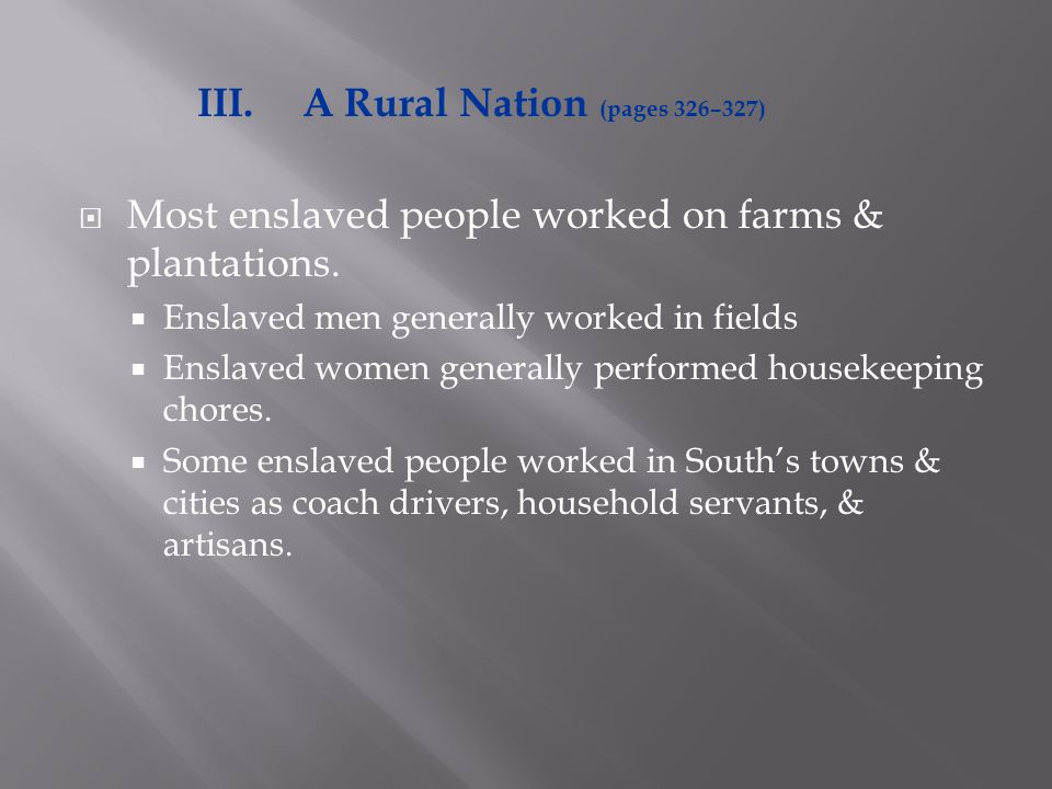  Most enslaved people worked on farms & plantations.