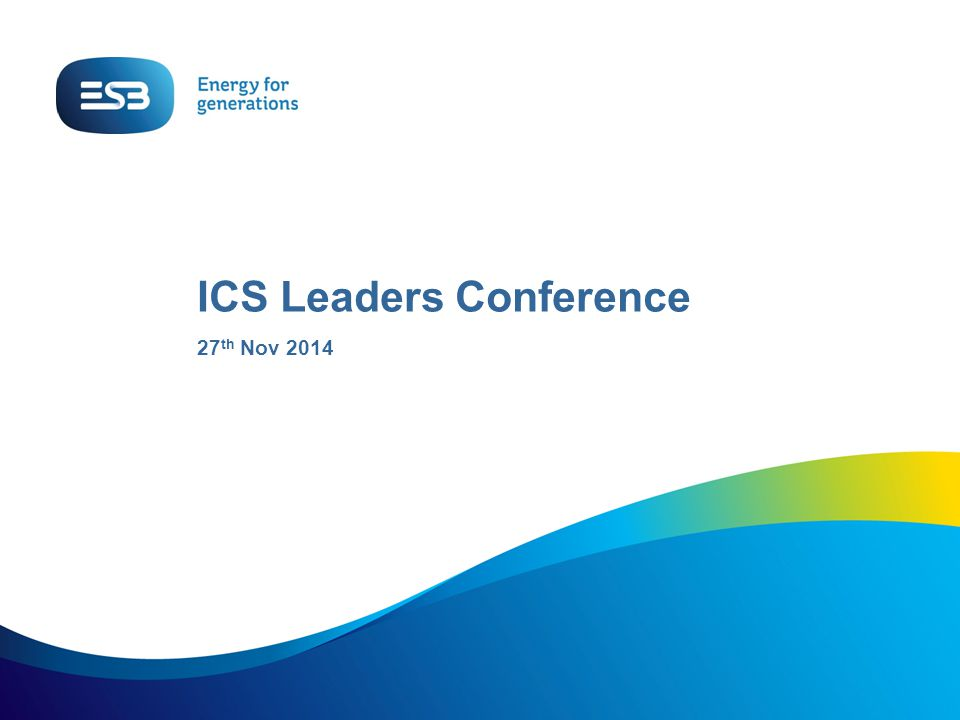 ICS Leaders Conference 27 th Nov 2014