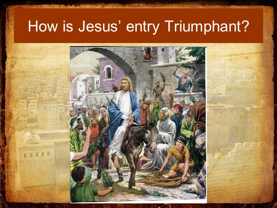 How is Jesus' entry Triumphant