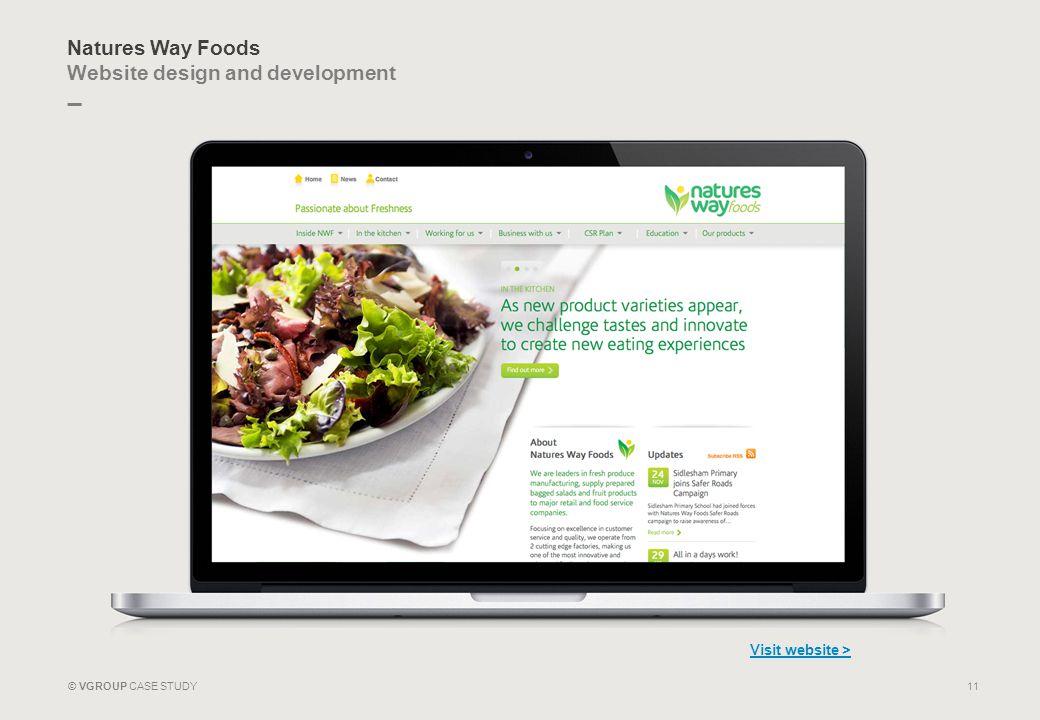_ © VGROUP CASE STUDY Natures Way Foods Website design and development 11 Visit website > _