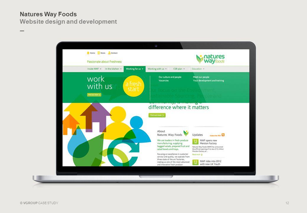 _ © VGROUP CASE STUDY Natures Way Foods Website design and development 12 _