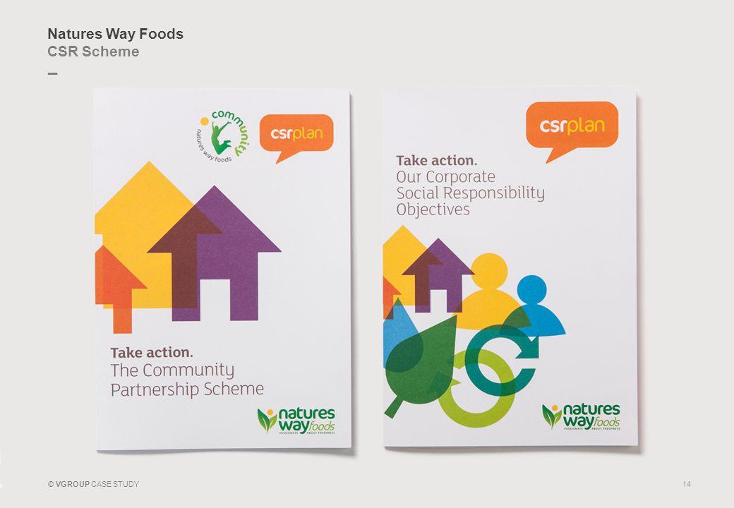 _ © VGROUP CASE STUDY Natures Way Foods CSR Scheme 14
