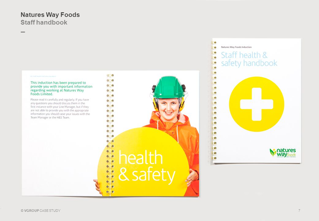 _ © VGROUP CASE STUDY Natures Way Foods Staff handbook 7