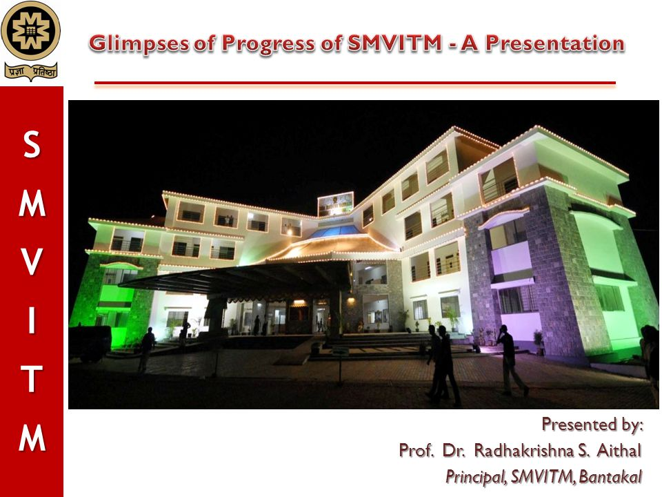 Recent Accomplishments (Contd…)  SMVITM Institutional Scholarships - worth Rs.