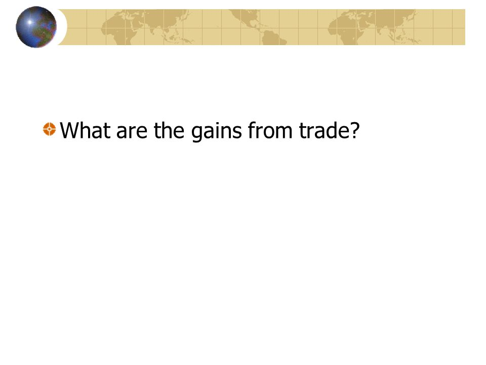 What are the gains from trade?