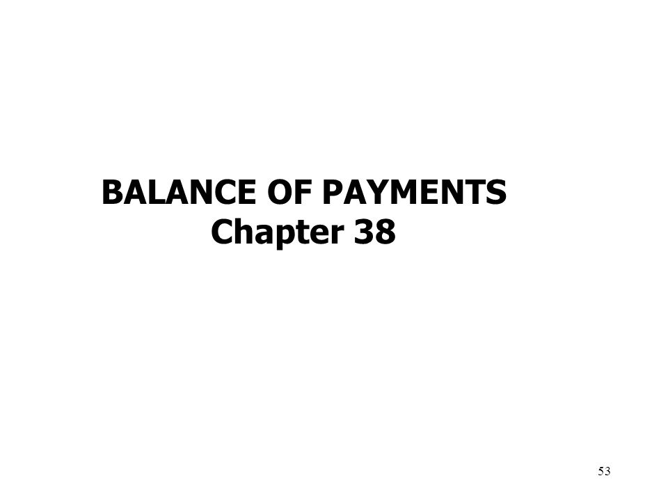 53 BALANCE OF PAYMENTS Chapter 38