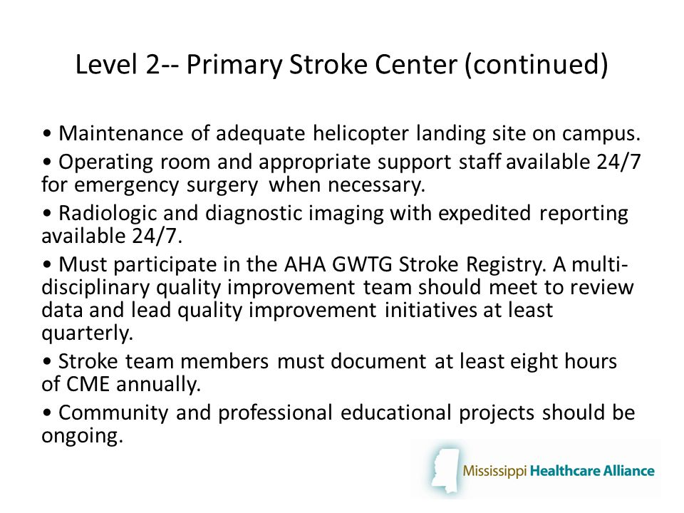 Level 2-- Primary Stroke Center (continued) Maintenance of adequate helicopter landing site on campus.