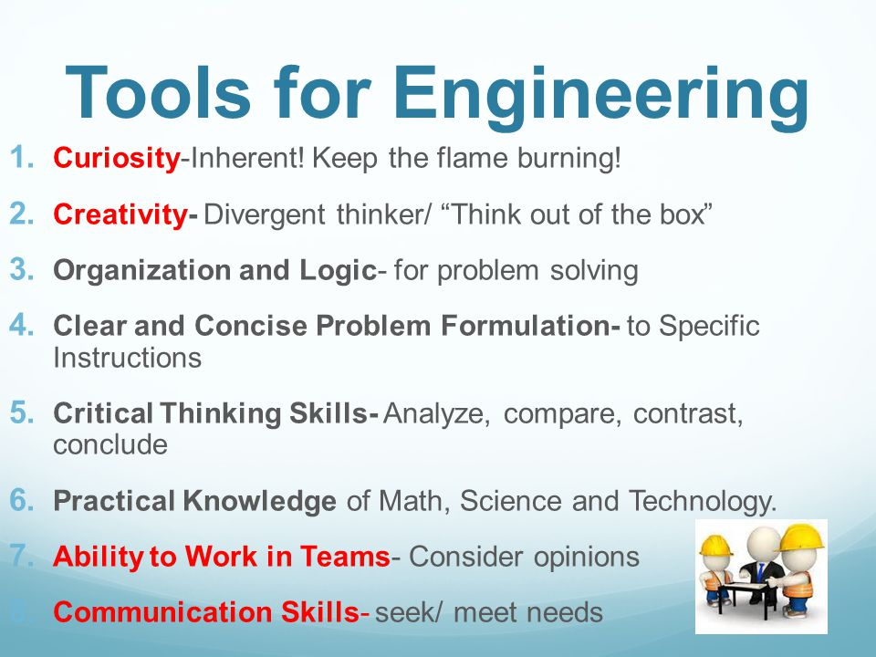 Tools for Engineering  Curiosity-Inherent. Keep the flame burning.