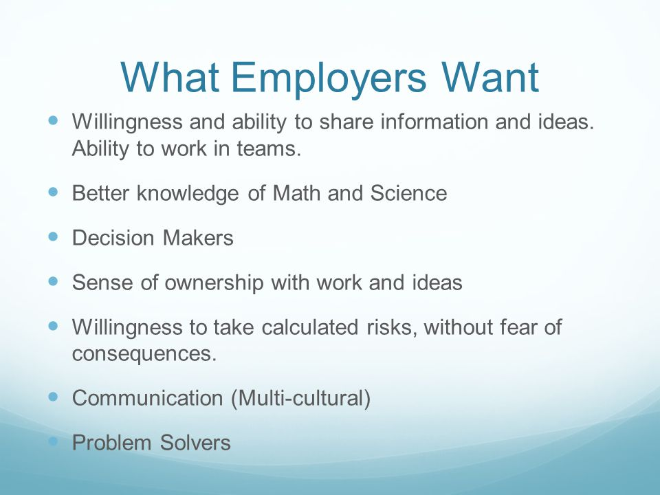 What Employers Want Willingness and ability to share information and ideas.