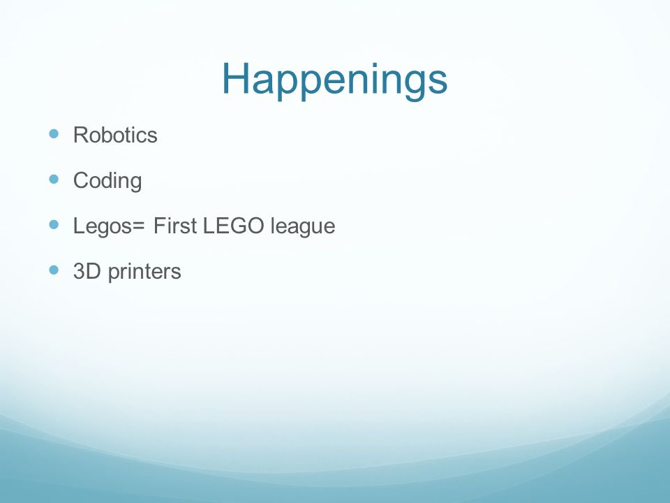 Happenings Robotics Coding Legos= First LEGO league 3D printers