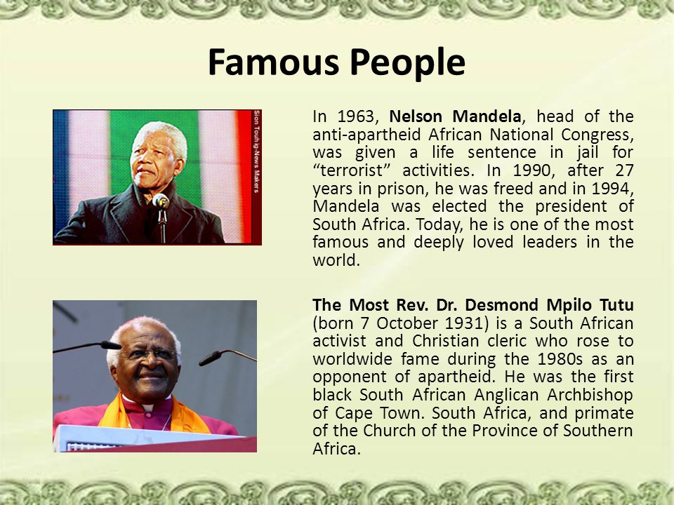 "Famous People In 1963, Nelson Mandela, head of the anti-apartheid African National Congress, was given a life sentence in jail for ""terrorist"" activit"