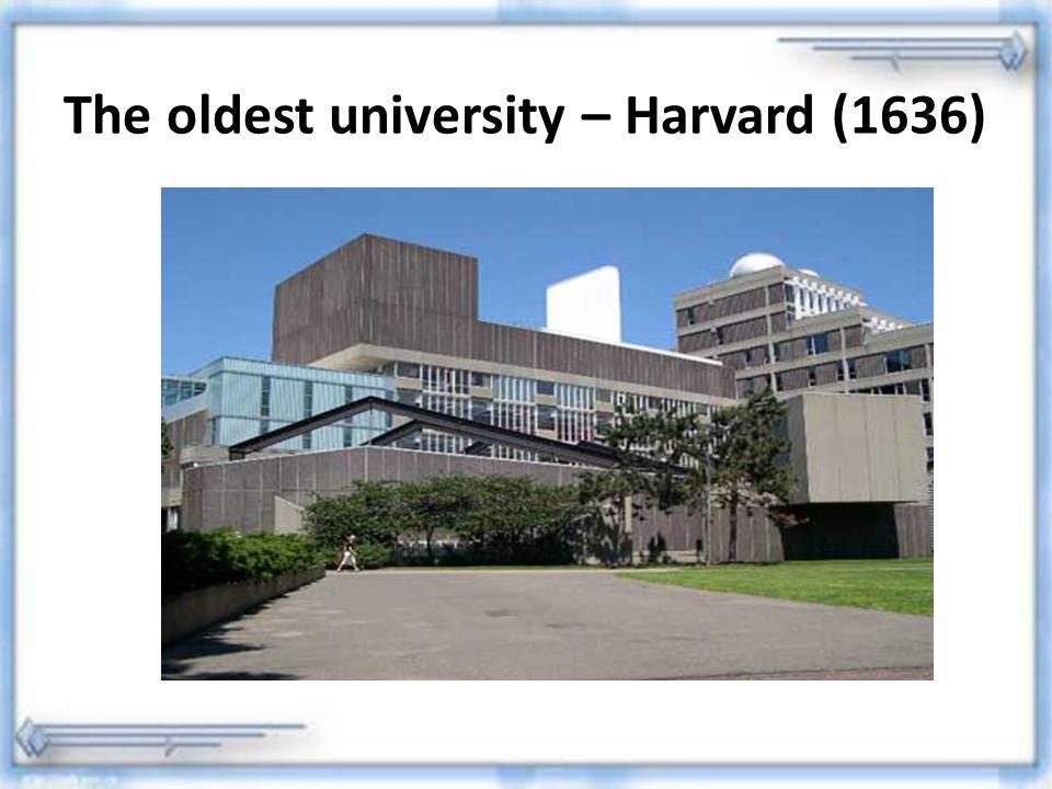The oldest university – Harvard (1636)