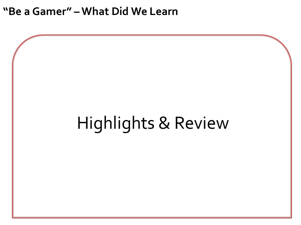 """Be a Gamer"" – What Did We Learn Highlights & Review"