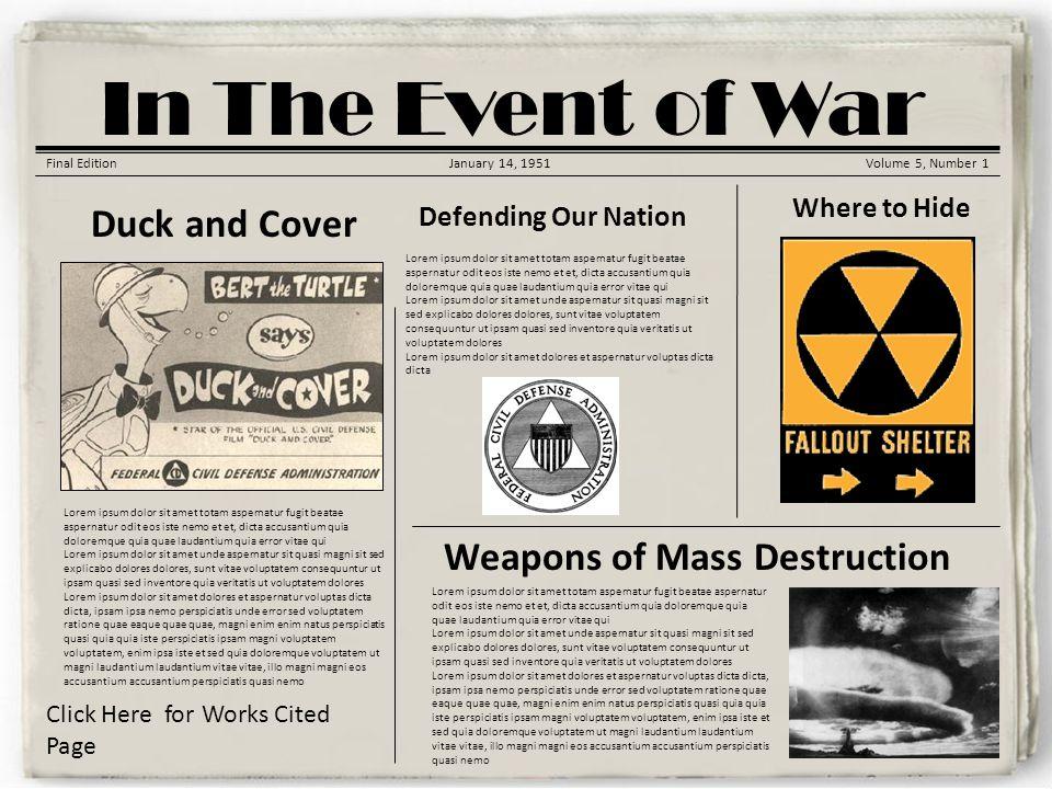 Korean War Gazette In The Event of War Final EditionJanuary 14, 1951Volume 5, Number 1 Duck and Cover Lorem ipsum dolor sit amet totam aspernatur fugi