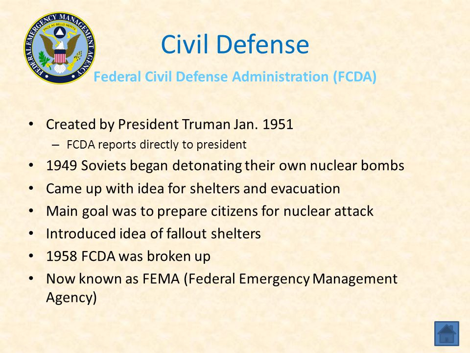 Civil Defense Federal Civil Defense Administration (FCDA) Created by President Truman Jan.