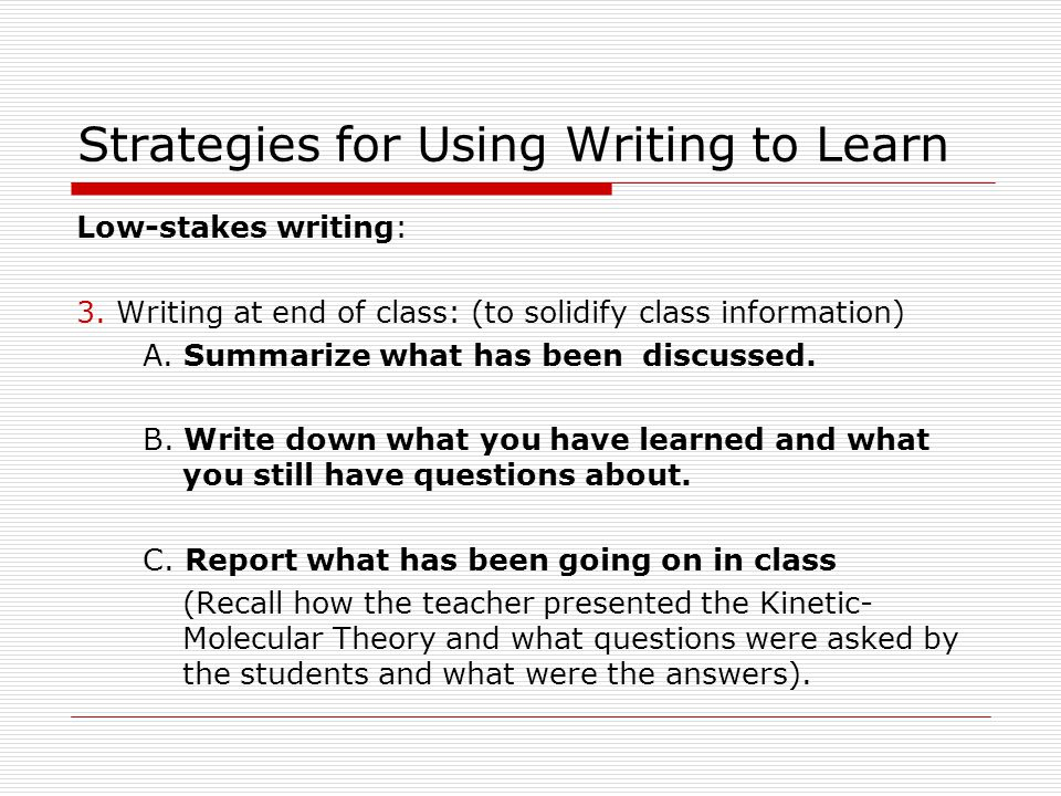 Strategies for Using Writing to Learn Low-stakes writing: 3.