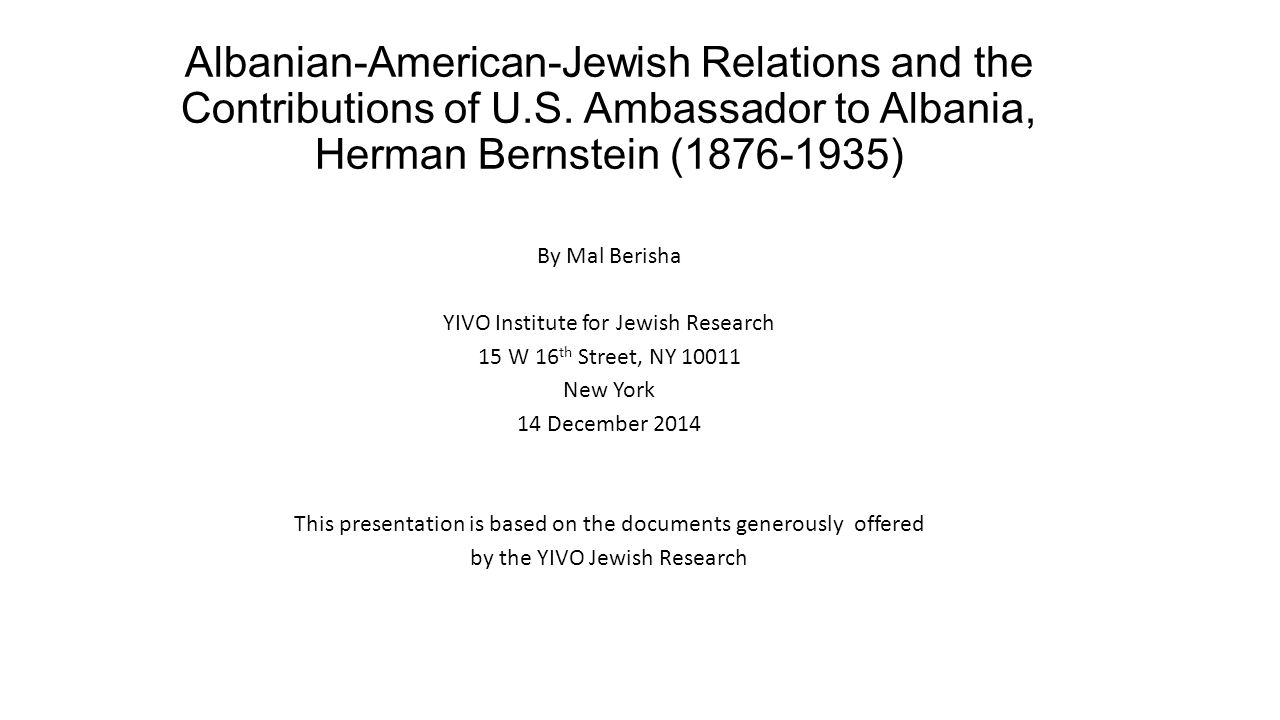 A JOURNALIST, WRITER, AND DIPLOMAT HERMAN BERNSTEIN (1876 – 1935):