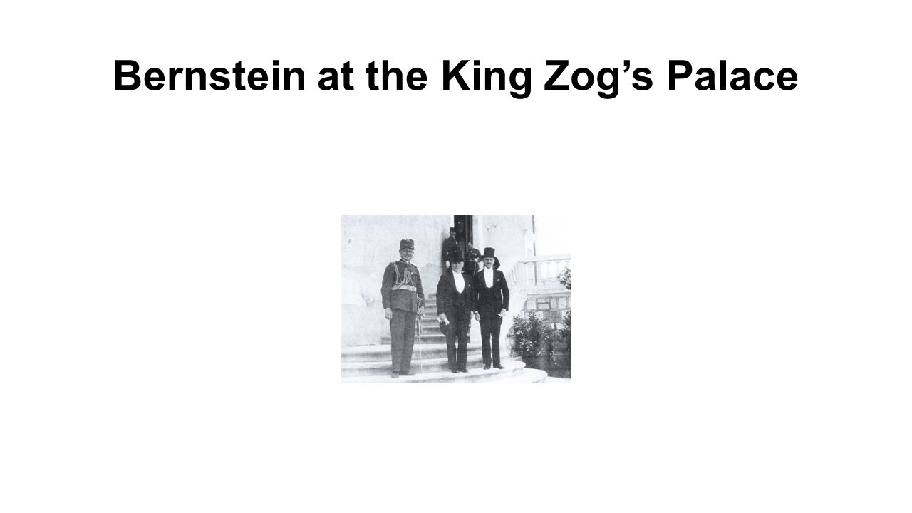 Bernstein at the King Zog's Palace