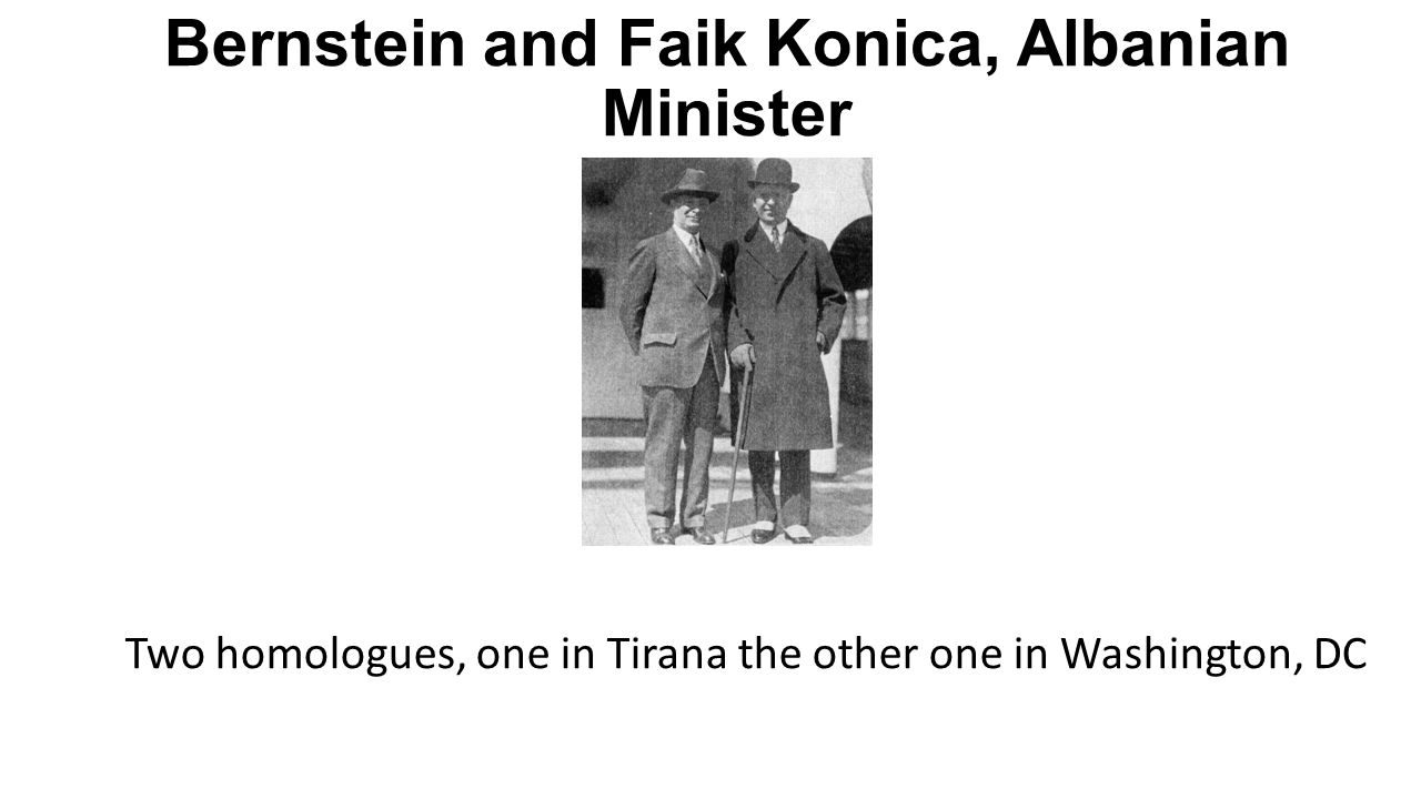 Bernstein and Faik Konica, Albanian Minister Two homologues, one in Tirana the other one in Washington, DC