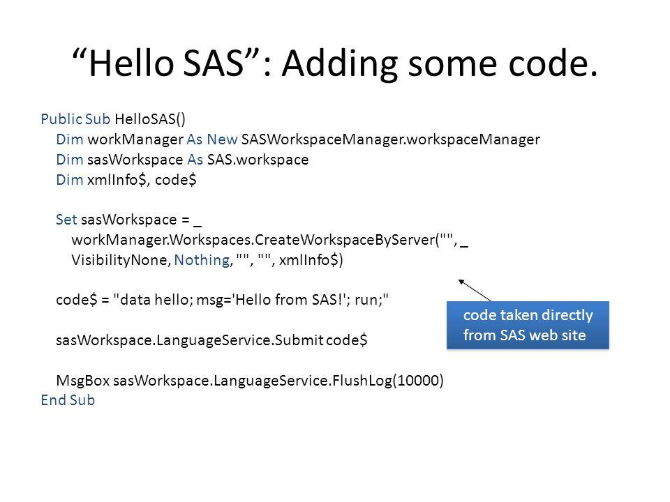 Hello SAS : Adding some code.