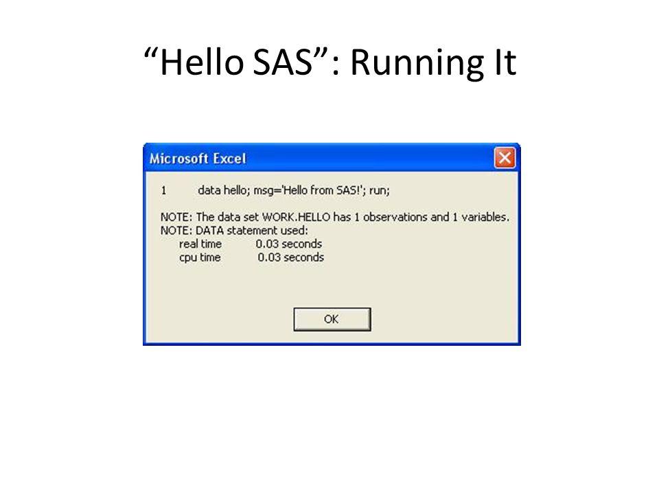 Hello SAS : Running It