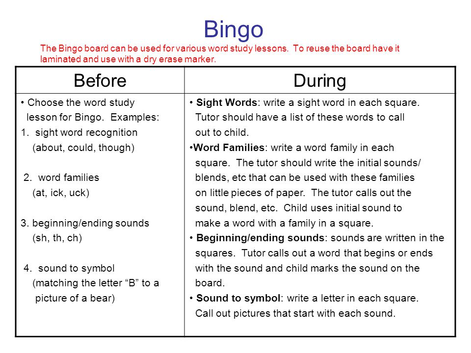 Bingo The Bingo board can be used for various word study lessons.